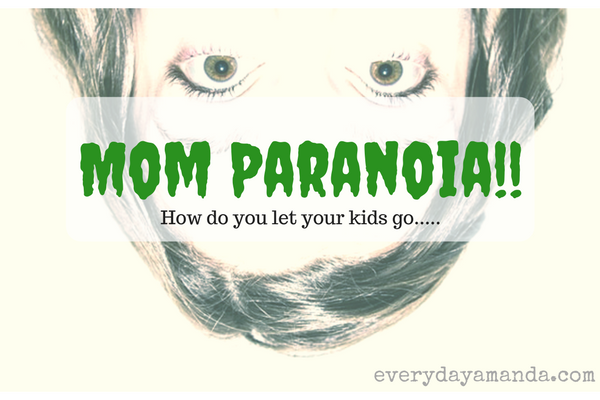 Mom Paranoia! How do you let your kids go…. Hi. My name is Amanda, and I'm an overprotective mom....