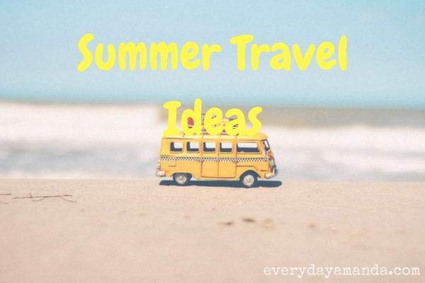 Summer Travel Ideas. Keep those kids busy.