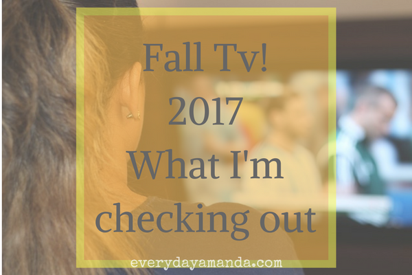 Fall TV. 2017. What I plan on catching up on or checking out. What will you watch?
