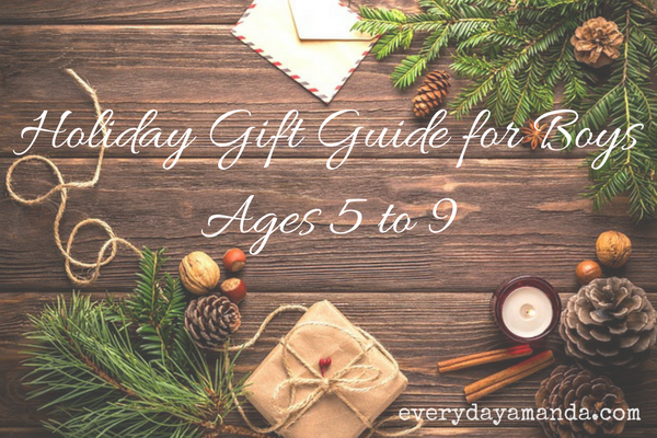 Check this out for a gift guide for boys 5 to 9!!!
